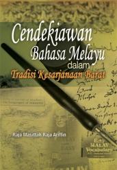 Cendekiawan Bahasa Melayu dalam Tradisi kesarjanaan Barat . Penulis – Raja Masittah Raja Ariffin