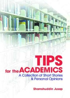 Tips for the Academics A Collection of Short Stories & Personal Opinions