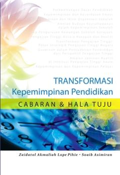 Transformasi Kepemimpinan Pendidikan: Cabaran dan Hala Tuju