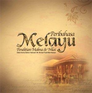 Peribahasa Melayu: Penelitian Makna dan Nilai