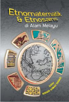 Etnomatematik dan Etnosains di Alam Melayu - Rohani Ahmad Tarmizi