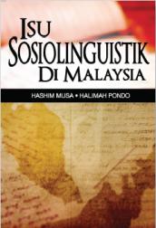 Isu Sosiolinguistik di Malaysia - Hashim Musa & Halimah Pondo
