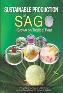 Sustainable Production of Sago Grown on Tropical Peat - Ahmed Osumanu Haruna, Latifah Omar, Auldrey Chaddy Petrus & Nik Muhammad Ab Majid