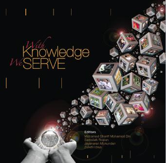 With Knowledge We Serve - Mohamed Shariff Mohamed Din, Samsilah Roslan, Jayakaran Mukundan & Zulkifli Idrus