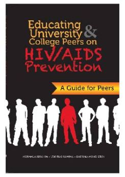 EDUCATING UNIVERSITY COLLEGE PEERS ON HIV/AIDS PREVENTION - NORMALA IBRAHIM,LEKHRAJ RAMPAL, SHERINA MOHD.SIDIK