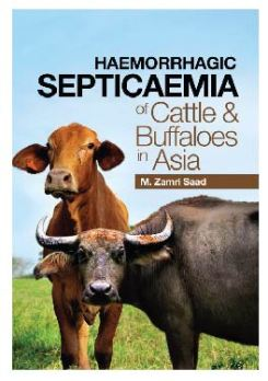 Haemorrhagic Septicaemia of Cattle & Buffaloes in Asia - M. Zamri Saad