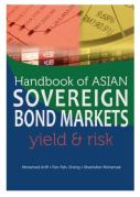Handbook of Asian Sovereign Bond Markets Yield & Risk - Mohamed Ariff, Fan-Fah Cheng & Shamsher Mohamad