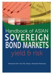Handbook of Asian Sovereign Bond Markets Yield & Risk - Mohamed Ariff, Fan-Fah Cheng & Shamsher Mohamad
