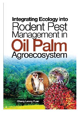 Integrating Ecology into Rodent Pest Management Oil Palm Agroecosystem - Chong Leong Puan