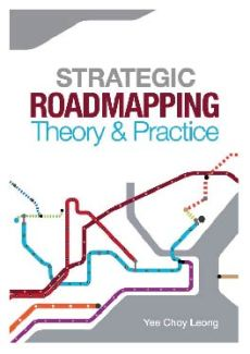 Strategic Roadmapping Theory and Practice