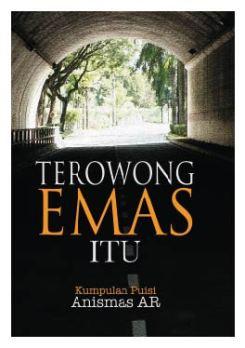 Terowong Emas Itu - Anismas AR
